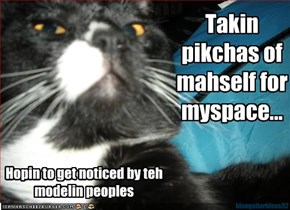 Takin pikchas of mahself for myspace...
