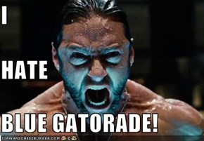 I HATE BLUE GATORADE!