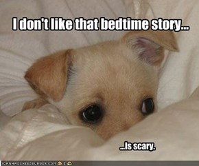 I don't like that bedtime story...