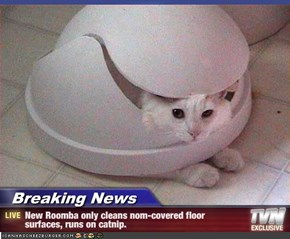 Breaking News - New Roomba only cleans nom-covered floor surfaces, runs on catnip.