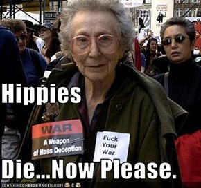 Hippies Die...Now Please.