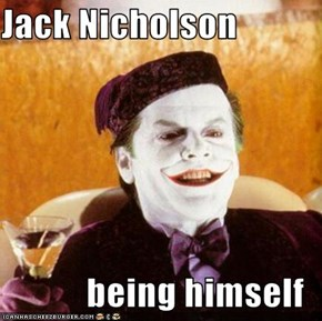 Jack Nicholson  being himself