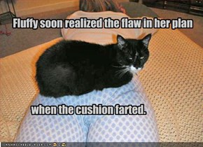 Fluffy soon realized the flaw in her plan