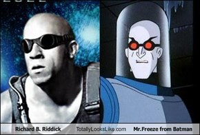 Richard B. Riddick Totally Looks Like Mr.Freeze from Batman