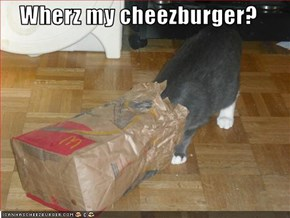 Wherz my cheezburger?