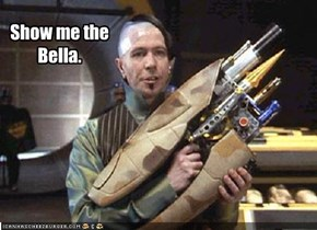 Show me the Bella.