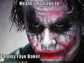 Heath's homage to...  Tammy Faye Baker