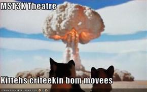 MST3K Theatre  Kittehs criteekin bom movees