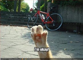 i'm okay!