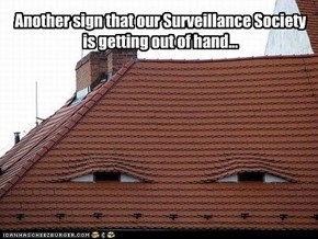 Another sign that our Surveillance Society is getting out of hand...
