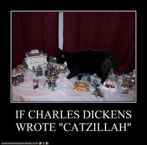 "IF CHARLES DICKENS WROTE ""CATZILLAH"""