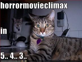 horrormovieclimax in 5.. 4.. 3..