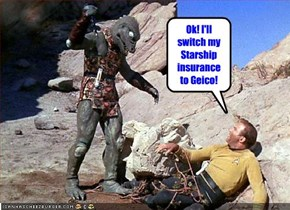 Ok! I'll switch my Starship insurance to Geico!