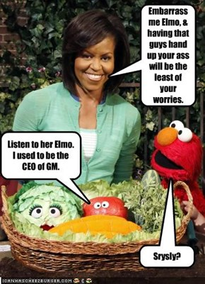 Embarrass me Elmo, & having that guys hand up your ass will be the least of your worries.
