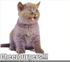 Cheezburgers!!!
