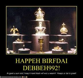 HAPPEH BIRFDAI DEBBEH992!