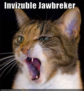 Invizuble Jawbreker