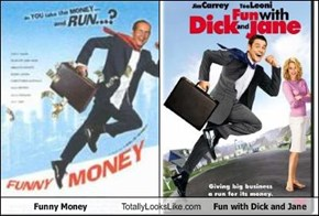Funny Money Totally Looks Like Fun with Dick and Jane