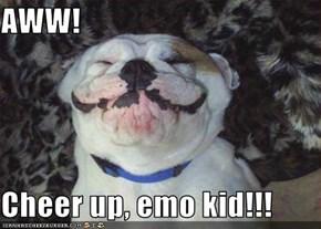 AWW!  Cheer up, emo kid!!!