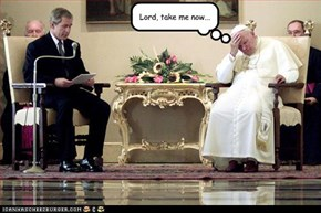 Lord, take me now...