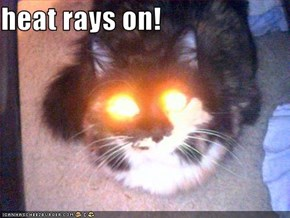 heat rays on!
