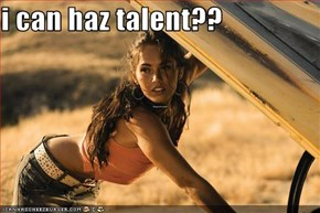 i can haz talent??