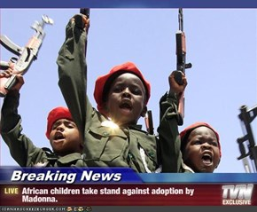 Breaking News - African children take stand against adoption by Madonna.