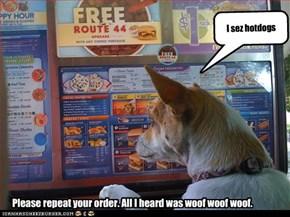 I sez hotdogs