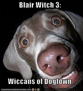 Blair Witch 3:  Wiccans of Dogtown