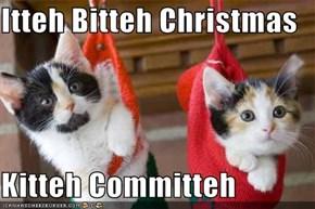 Itteh Bitteh Christmas  Kitteh Committeh