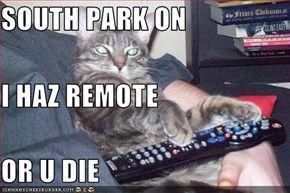 SOUTH PARK ON I HAZ REMOTE OR U DIE