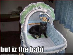 but iz the babi