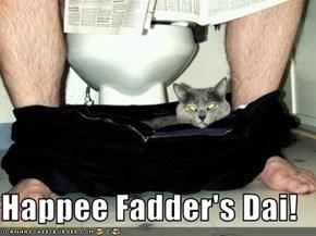 Happee Fadder's Dai!
