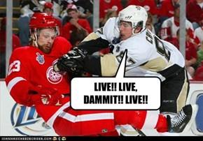 LIVE!! LIVE, DAMMIT!! LIVE!!