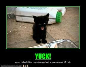 YUCK!