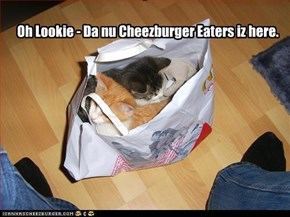Oh Lookie - Da nu Cheezburger Eaters iz here.
