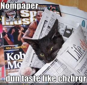 Nompaper...  ...dun taste like chzbrgr