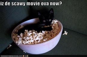 iz de scawy movie ova now?