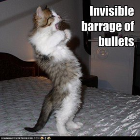 Invisible barrage of bullets