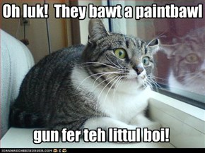 Oh luk!  They bawt a paintbawl