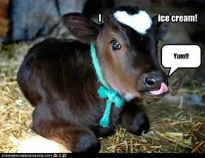 I                                    ice cream!
