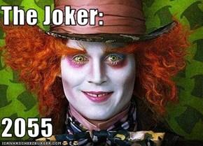 The Joker:  2055