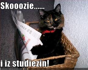 Skooozie......  i iz studiezin!