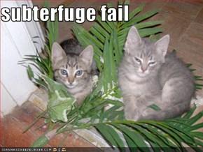 subterfuge fail