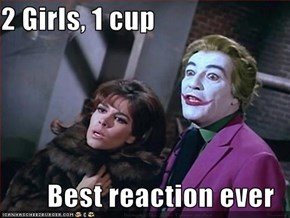 2 Girls, 1 cup  Best reaction ever