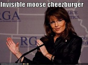 Invisible moose cheezburger
