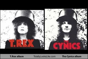 T.Rex album Totally Looks Like The Cynics album