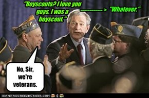 """Boyscouts? I love you guys. I was a boyscout."""