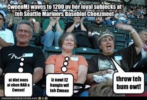 CweenMJ waves to 1200 uv her loyal subjecks at teh Seattle Mariners Baseblol Cheezmeet