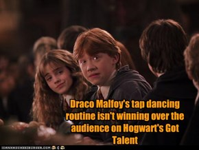 Draco Malfoy's tap dancing routine isn't winning over the audience on Hogwart's Got Talent